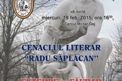 """Cenaclul literar """"Radu Săplăcan"""", astăzi, la Cercul Militar din Dej"""
