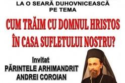 Seară duhovnicească la Dej. Părintele Arhimandrit Andrei Coroian este invitat