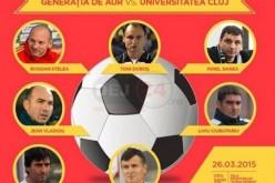 """Generația de Aur – """"U"""" Cluj, meci caritabil pentru dejeanul Florin Benea"""